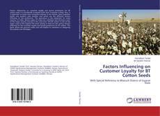 Portada del libro de Factors Influencing on Customer Loyalty for BT Cotton Seeds