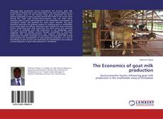 Bookcover of The Economics of goat milk production