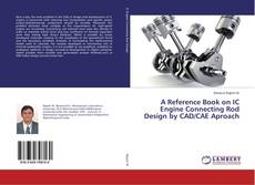 Buchcover von A Reference Book on IC Engine Connecting Rod Design by CAD/CAE Aproach