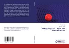 Portada del libro de Antigravity - Its Origin and Manifestations
