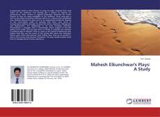 Portada del libro de Mahesh Elkunchwar's Plays: A Study
