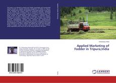 Bookcover of Applied Marketing of Fodder in Tripura,India