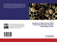 Buchcover von Analysis of Aluminium Alloy Processed Through Powder Metallurgy Route