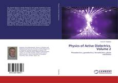 Buchcover von Physics of Active Dielectrics. Volume 2