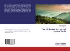 Bookcover of Tree of desires and sacred trees of India