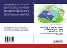 Portada del libro de Feasibility Study for Multi-Megawatt Scale Solar Photovoltaic Plant
