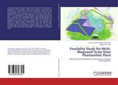 Capa do livro de Feasibility Study for Multi-Megawatt Scale Solar Photovoltaic Plant