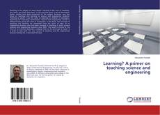 Bookcover of Learning? A primer on teaching science and engineering