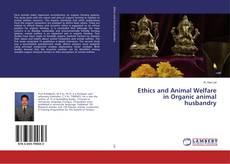Bookcover of Ethics and Animal Welfare in Organic animal husbandry