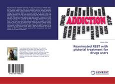 Bookcover of Reanimated REBT with pictorial treatment for drugs users