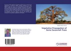 Bookcover of Vegetative Propagation of Some Savannah Trees
