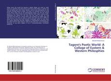 Bookcover of Tagore's Poetic World: A Collage of Eastern & Western Philosphies