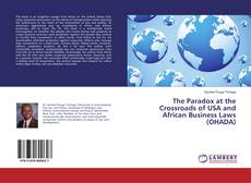 Couverture de The Paradox at the Crossroads of USA and African Business Laws (OHADA)