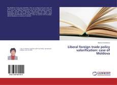 Liberal foreign trade policy valorification: case of Moldova kitap kapağı