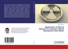 Application of Neural Network in Radiation-Based Multiphase Flow Meter的封面