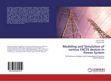 Bookcover of Modeling and Simulation of various FACTS devices in Power System