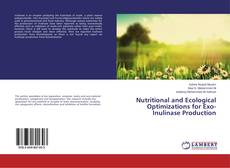 Bookcover of Nutritional and Ecological Optimizations for Exo-Inulinase Production