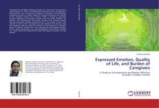 Expressed Emotion, Quality of Life, and Burden of Caregivers kitap kapağı