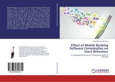 Bookcover of Effect of Mobile Banking Software Complexities on Users Behaviour