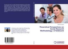 Capa do livro de Theoretical Perspectives on Social Research Methodology: A fieldwork