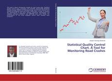 Couverture de Statistical Quality Control Chart. A Tool for Monitoring Road Crashes