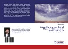 Copertina di Inequality and the Cost of Electoral Campaigns in Brazil and Japan