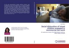 Buchcover von Social dislocation of street children engaged in commercial sex work