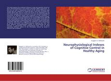Обложка Neurophysiological Indexes of Cognitive Control in Healthy Aging