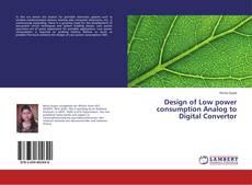 Buchcover von Design of Low power consumption Analog to Digital Convertor