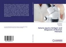 Setaria equina Antigen and Diagnosis of Human Filariasis的封面