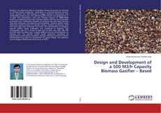 Design and Development of a 500 M3/h Capacity Biomass Gasifier – Based的封面