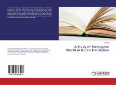 Bookcover of A Study of Metonymic Words in Quran Translation