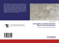Bookcover of Intangible parallels between Music and Architecture
