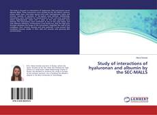 Portada del libro de Study of interactions of hyaluronan and albumin by the SEC-MALLS