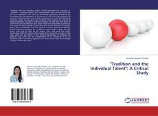 "Bookcover of ""Tradition and the Individual Talent"": A Critical Study"