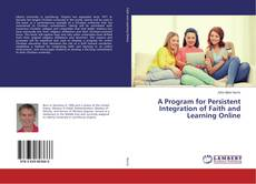 Couverture de A Program for Persistent Integration of Faith and Learning Online