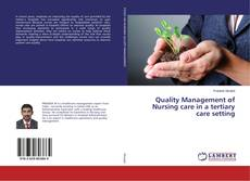 Bookcover of Quality Management of Nursing care in a tertiary care setting
