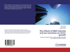 Bookcover of The effects of R&D intensity and tax incentives on firms' growth