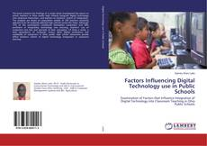 Bookcover of Factors Influencing Digital Technology use in Public Schools