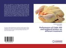 Bookcover of Performance of Cobb 500 and Hubbard broilers on different treatment