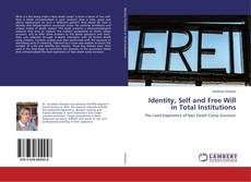 Identity, Self and Free Will in Total Institutions kitap kapağı