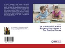 Bookcover of An Investigation of How Self-Assessment Impacts Oral Reading Fluency