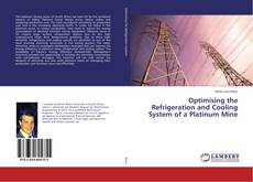 Bookcover of Optimising the Refrigeration and Cooling System of a Platinum Mine
