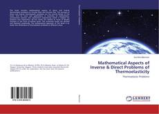 Couverture de Mathematical Aspects of Inverse & Direct Problems of Thermoelasticity