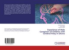 Bookcover of Experience of Male Caregivers of Children with Cerebral Palsy in Ghana