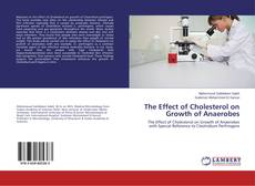 Copertina di The Effect of Cholesterol on Growth of Anaerobes