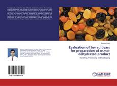Bookcover of Evaluation of ber cultivars for preparation of osmo-dehydrated product