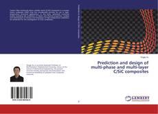 Copertina di Prediction and design of multi-phase and multi-layer C/SiC composites