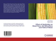 Bookcover of Effect of Herbicides on Weed Flora, Soil Microflora and Yield of Maize