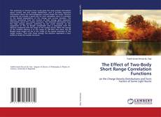 Bookcover of The Effect of Two-Body Short Range Correlation Functions